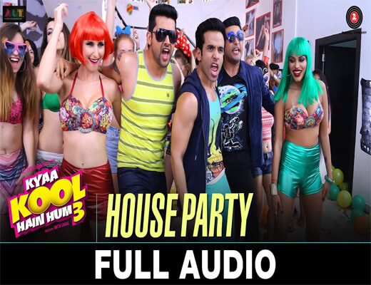 House-Party-Lyrics---Kyaa-Kool-Hain-Hum-3---Lyrics-In-Hindi (1)