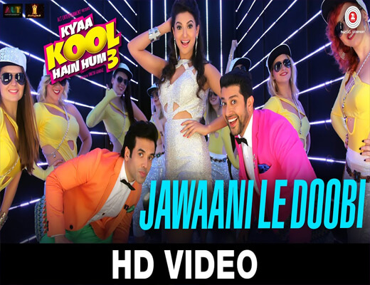 Jawaani-Le-Doobi---Kyaa-Kool-Hain-Hum-3---Lyrics-In-Hindi