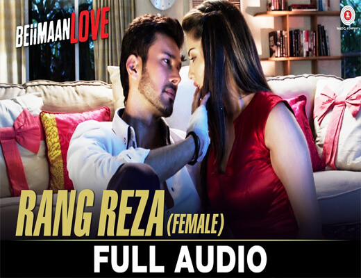 Rang-Reza-(Female)---Beiimaan-Love---Lyrics-In-Hindi