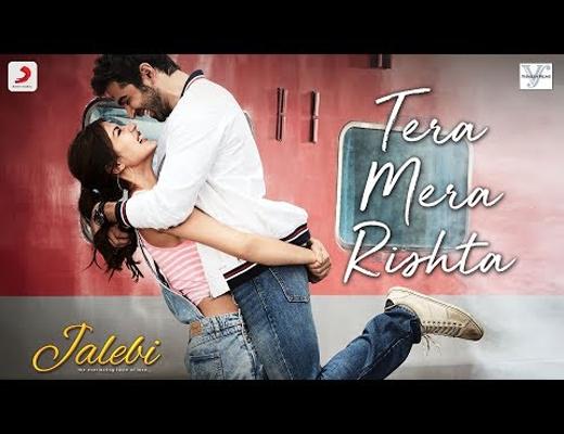 Tera-Mera-Rishta---Jalebi---Lyrics-In-Hindi