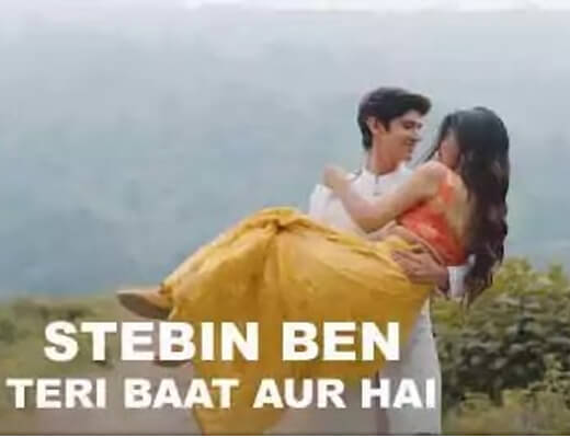 Teri Baat Aur Hai - Stebin Ben - Lyrics in Hindi
