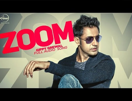 Zoom - Gippy Grewal - Lyrics in Hindi