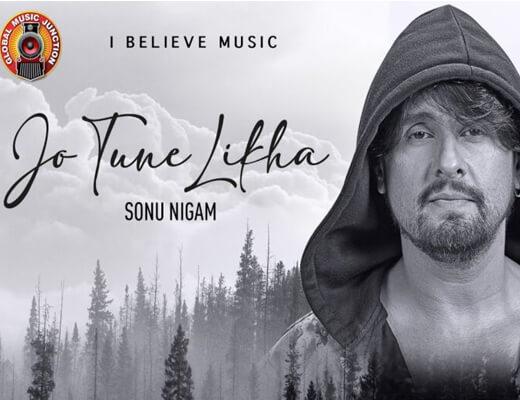 Jo Tune Likha – Sonu Nigam - Lyrics in Hindi