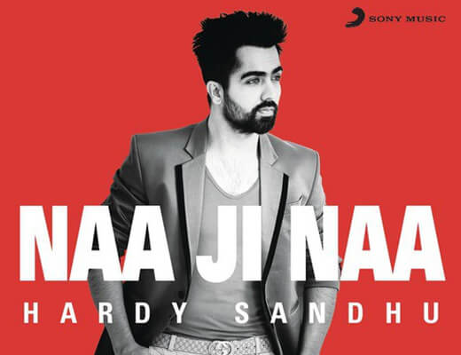 Naa Ji Naa - Harrdy Sandhu - Lyrics in Hindi