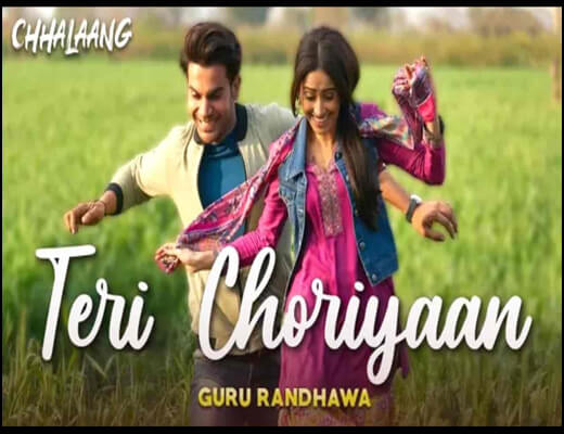 Teri Choriyaan – Chhalaang - Lyrics in Hindi