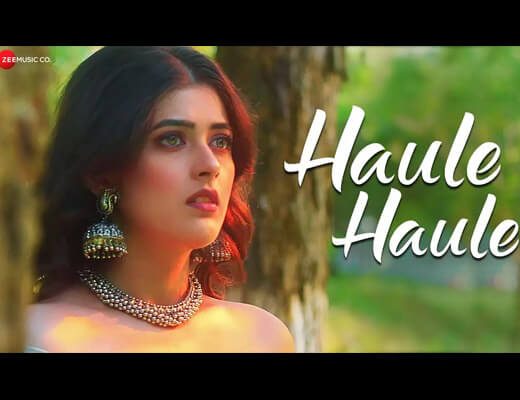 Haule Haule – Jyotica Tangri - Lyrics in Hindi