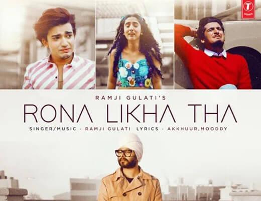 Rona Likha Tha – Ramji Gulati - Lyrics in Hindi