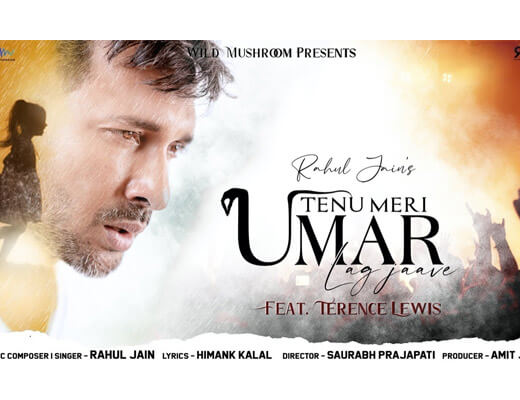 Tenu Meri Umar Lag Jaave – Rahul Jain - Lyrics in Hindi