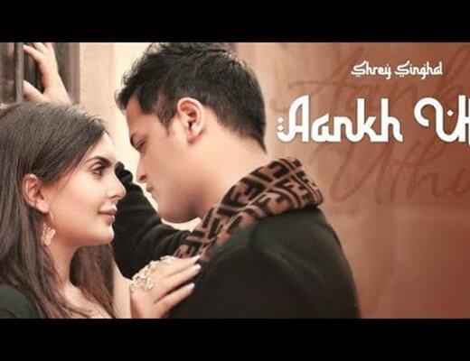 Aankh Uthi – Shrey Singhal - Lyrics in Hindi