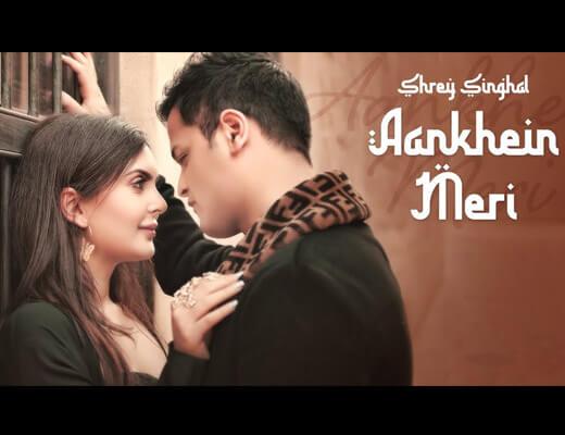 Aankhein Meri – Shrey Singhal - Lyrics in Hindi