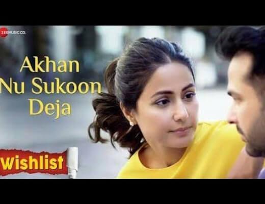 Akhan Nu Sukoon Deja – Wishlist - Lyrics in Hindi