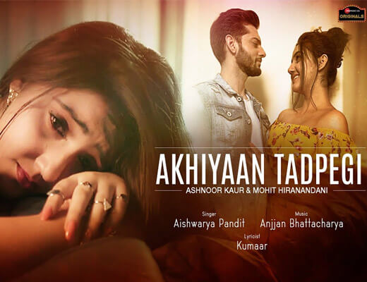 Akhiyaan Tadpegi – Aishwarya Pandit - Lyrics in Hindi