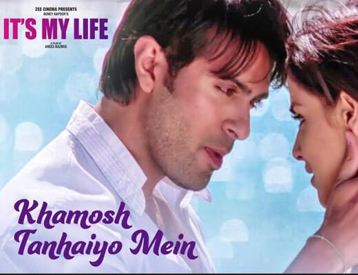 Khamosh Tanhaiyo Mein – It's My Life - Lyrics in Hindi