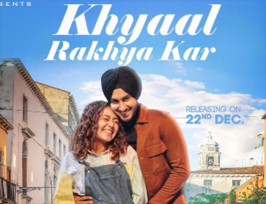 Khyaal Rakhya Kar – Neha Kakkar - Lyrics in Hindi