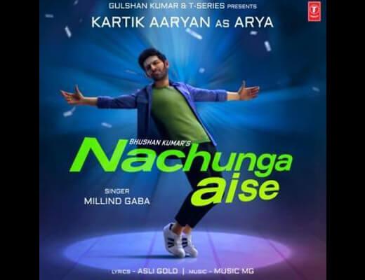 Nachunga Aise – Millind Gaba - Lyrics in Hindi