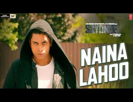 Naina Lahoo – Sayonee - Lyrics in Hindi