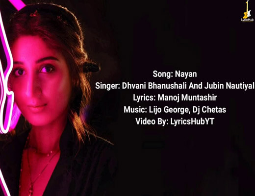 Nayan – Dhvani Bhanushali, Jubin Nautiyal - Lyrics in Hindi