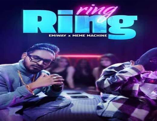 Ring Ring – Emiway Bantai & Meme Machine - Lyrics in Hindi
