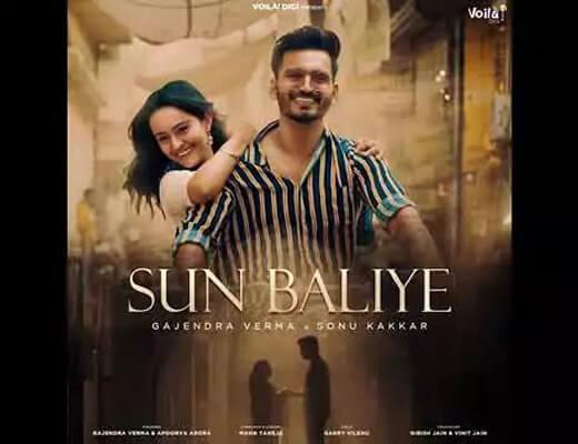 Sun Baliye – Sonu Kakkar, Gajendra Verma - Lyrics in Hindi