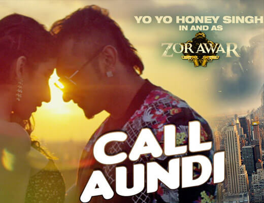 Call Aundi - yo yo honey singh - lyrics in Hindi