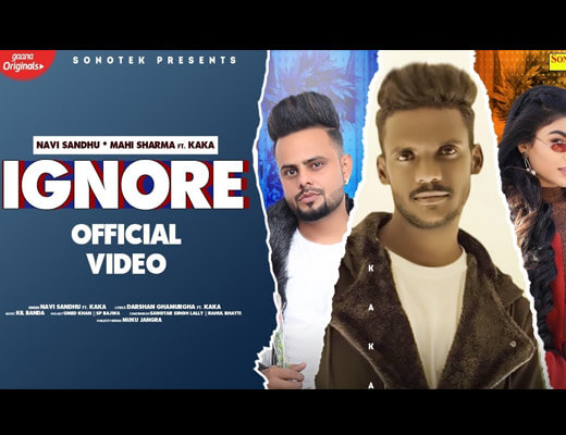 Ignore – Kaka, Navi Sandhu - Lyrics in Hindi