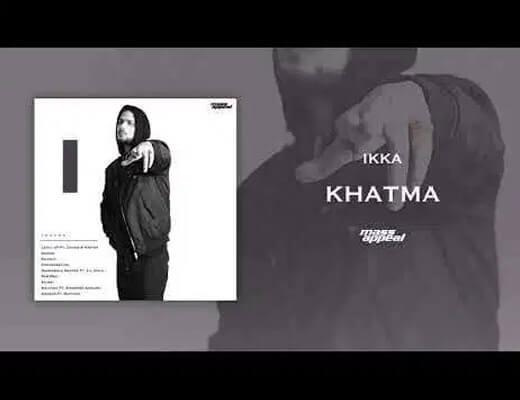Khatma – Ikka - Lyrics in Hindi