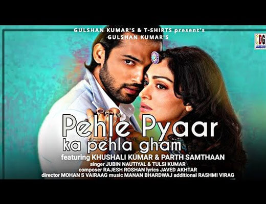 Pehle Pyaar Ka Pehla Gham – Tulsi Kumar, Jubin Nautiyal - Lyrics in Hindi