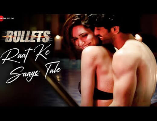 Raat Ke Saaye Tale – Bullets - Lyrics in Hindi