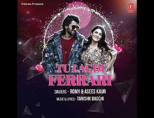 Tu Lagdi Ferrari – Romy, Asees Kaur - Lyrics in Hindi