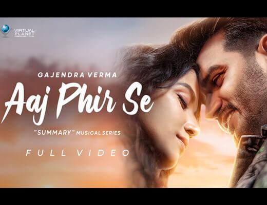 Aaj Phir Se – Gajendra Verma - Lyrics in Hindi