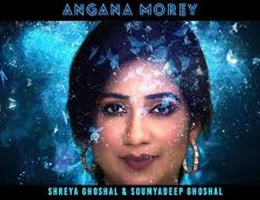 Angana Morey – Shreya Ghoshal - Lyrics in Hindi