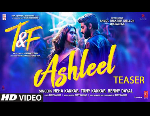 Ashleel – T&F, Neha Kakkar, Tony Kakkar - Lyrics in Hindi