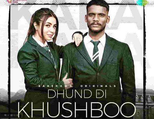 Dhund Di Khushboo – Kaka - Lyrics in Hindi
