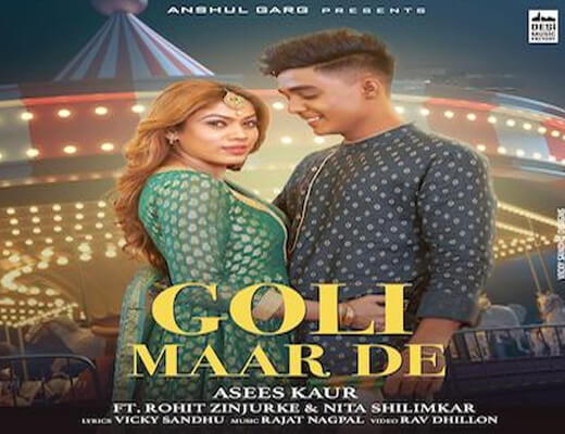 Goli Maar De – Asees Kaur - Lyrics in Hindi