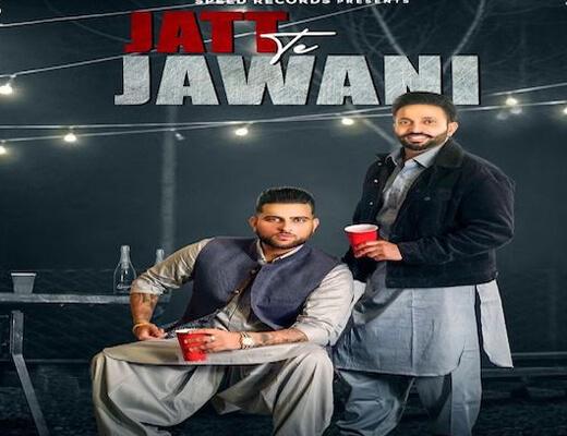 Jatt Te Jawani – Dilpreet Dhillon, Karan Aujla - Lyrics in Hindi