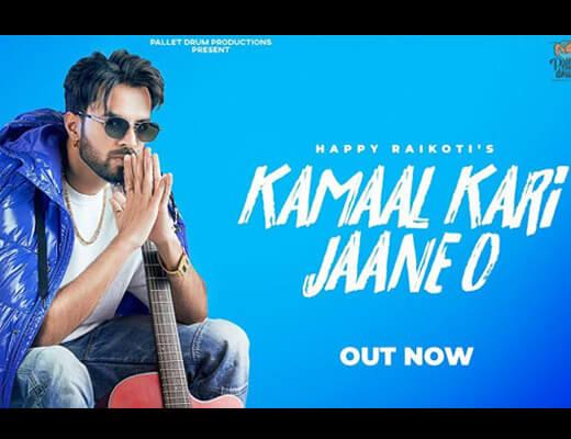 Kamaal Kari Jaane O – Happy Raikoti - Lyrics in Hindi