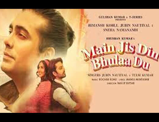 Main Jis Din Bhula Du – Jubin Nautiyal, Tulsi Kumar - Lyrics in Hindi