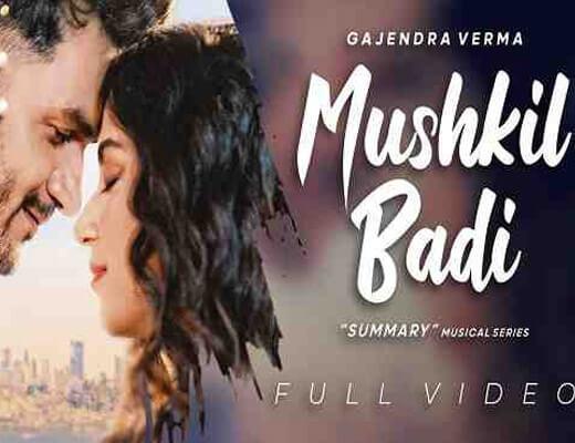 Mushkil Badi – Gajendra Verma - Lyrics in Hindi