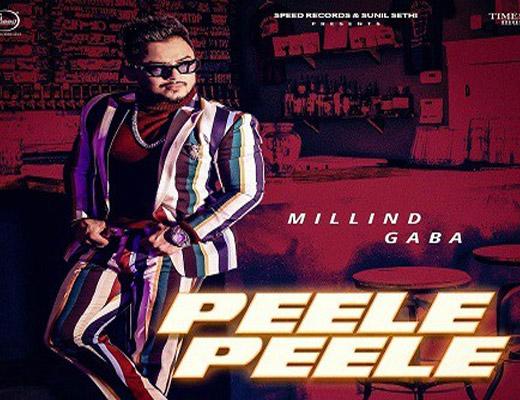 Peele Peele – Millind Gaba - Lyrics in Hindi
