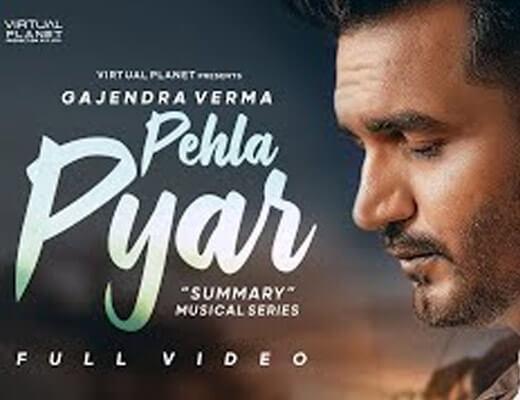 Pehla Pyar – Gajendra Verma - Lyrics in Hindi