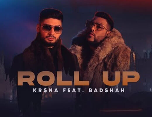 Roll Up – Kr$na, Badshah - Lyrics in Hindi
