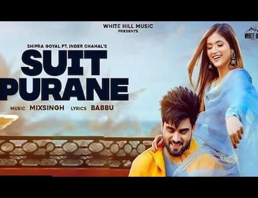 Suit Purane – Shipra Goyal, Inder Chahal - Lyrics in Hindi