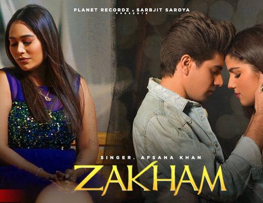 Zakham – Afsana Khan & Kunwarr - Lyrics in Hindi