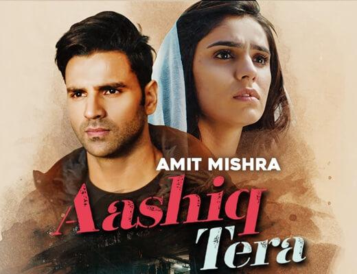 Aashiq Tera – Amit Mishra - Lyrics in Hindi