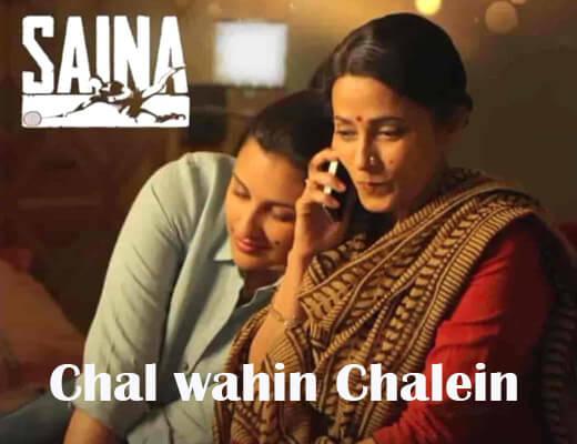 Chal Wahin Chalein – Saina Shreya Ghoshal - Lyrics in Hindi