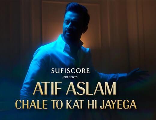 Chale To Kat Hi Jayega – Atif Aslam - Lyrics in Hindi