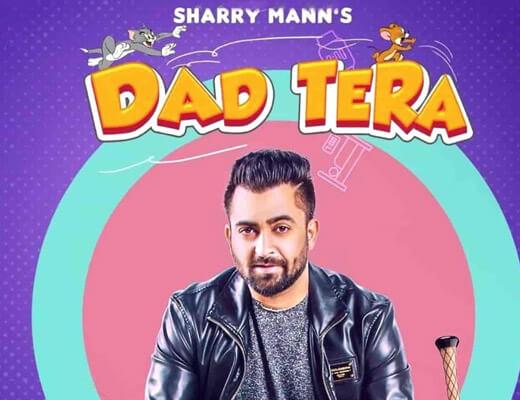 Dad Tera Hindi Lyrics – Sharry Mann