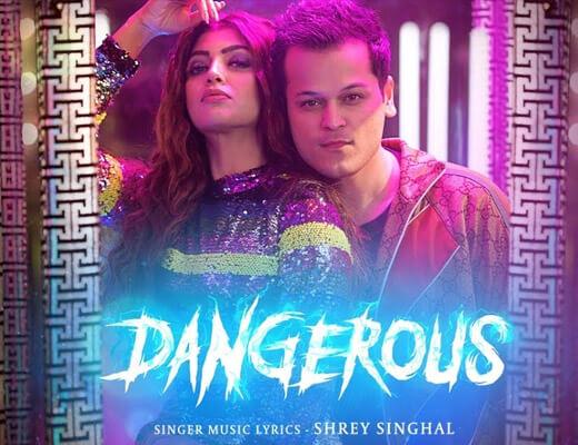 Dangerous – Shrey Singhal & Swati J - Lyrics in Hindi