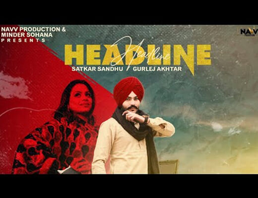 Headline – Satkar Sandhu, Gurlez Akhtar - Lyrics in Hindi