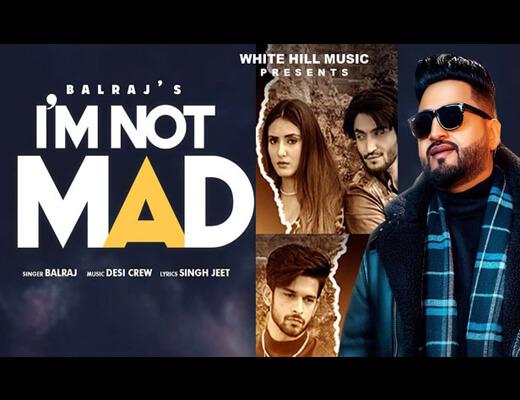 I am not Mad – Balraj - Lyrics in Hindi